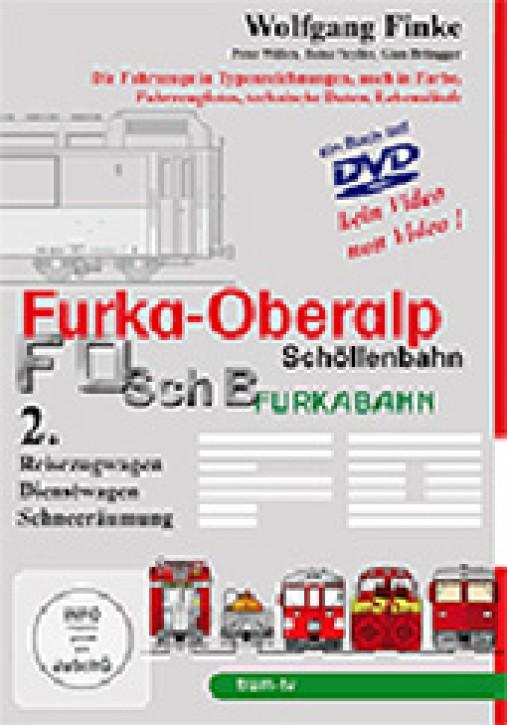 Die Fahrzeuge der Furka-Oberalp-Bahn 2. Reisezugwagen, Dienstwagen, Schneeräumung (Buch auf DVD). Wolfgang Finke
