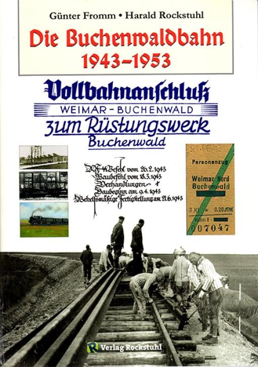 Die Buchenwaldbahn 1943–1953. Harald Rockstuhl und Günter Fromm