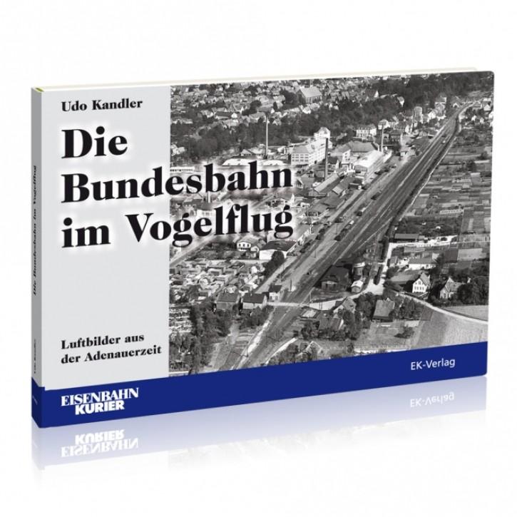 Die Bundesbahn im Vogelflug. Luftbilder aus der Adenauerzeit. Udo Kandler