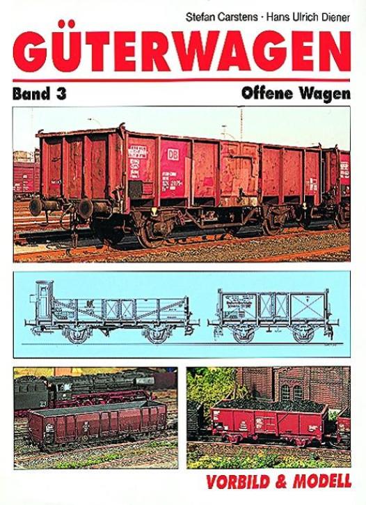 Güterwagen Band 3. Offene Wagen. Stefan Carstens & Hans-Ulrich Diener