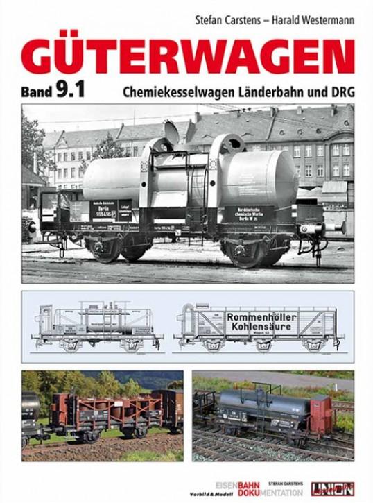Güterwagen Band 9.1 – Chemiekesselwagen Länderbahn und DRG. Stefan Carstens & Harald Westermann