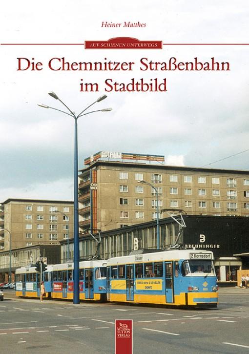 Die Chemnitzer Straßenbahn im Stadtbild. Heiner Matthes