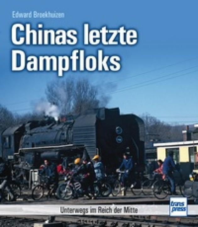 Chinas letzte Dampfloks. Unterwegs im Reich der Mitte. Edward Broekhuizen