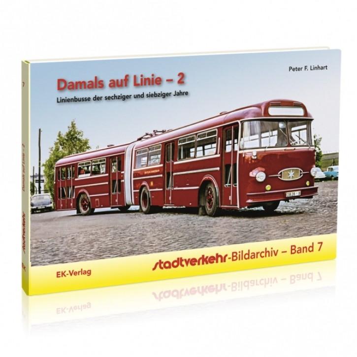 Damals auf Linie - 2. Linienbusse der sechziger und siebziger Jahre. Peter F. Linhart