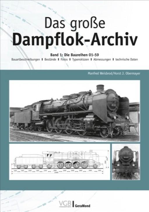 Das große Dampflok-Archiv Band 1: Die Baureihen 01–59. Manfred Weisbrod & Horst J. Obermayer