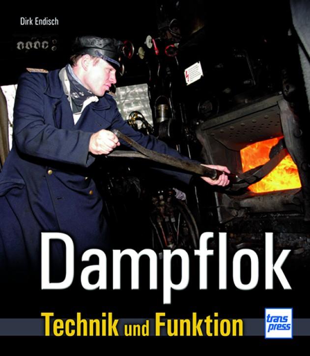 Dampflok - Technik und Funktion. Dirk Endisch