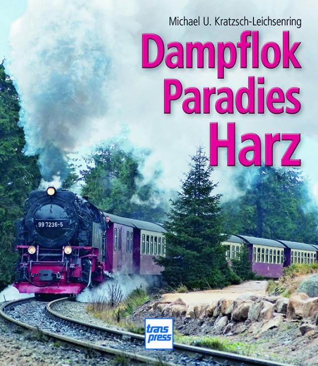 Dampflokparadies Harz. Michael U. Kratzsch-Leichsenring