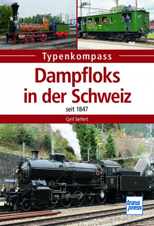 Dampfloks in der Schweiz - seit 1847. Cyrill Seifert