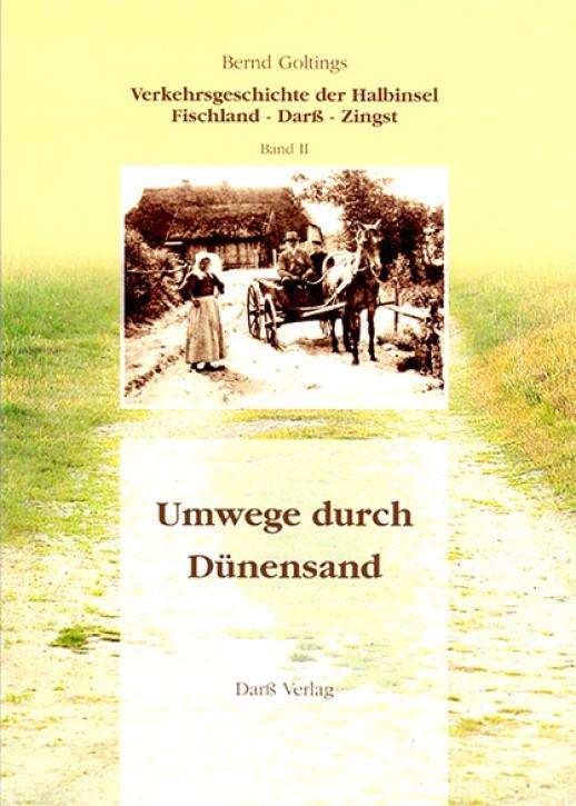 Verkehrsgeschichte der Halbinsel Fischland - Darß - Zingst Band II. Umwege durch Dünensand. Bernd Goltings