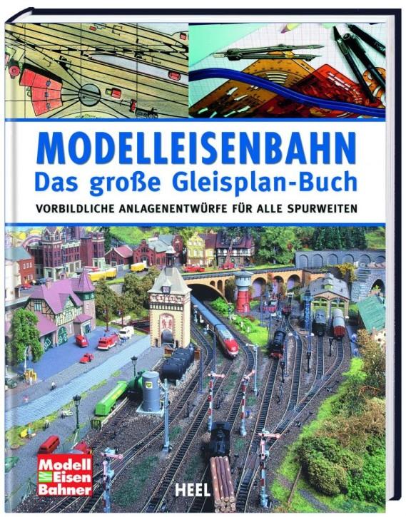 Modelleisenbahn - Das große Gleisplan-Buch. Vorbildliche Anlagenentwürfe für alle Spurweiten