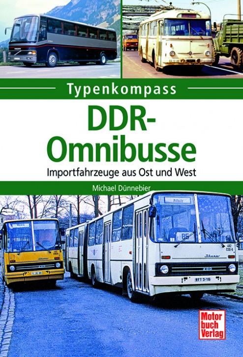 Typenkompass DDR-Omnibusse - Importfahrzeuge aus Ost und West. Michael Dünnebier