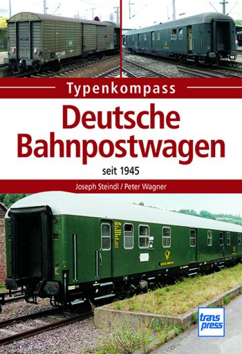 Typenkompass Deutsche Bahnpostwagen seit 1945. Joseph Steindl & Peter Wagner