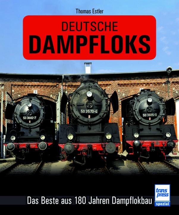 Deutsche Dampfloks. Das Beste aus 180 Jahren Dampflokbau. Thomas Estler