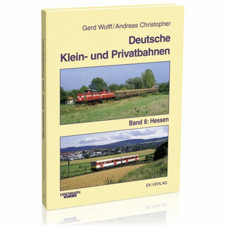Deutsche Klein- und Privatbahnen Band 8: Hessen. Gerd Wolff & Andreas Christopher