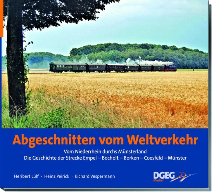Abgeschnitten vom Weltverkehr. Vom Niederrhein durchs Münsterland – Die Geschichte der Strecke Empel – Bocholt – Borken – Coesfeld – Münster