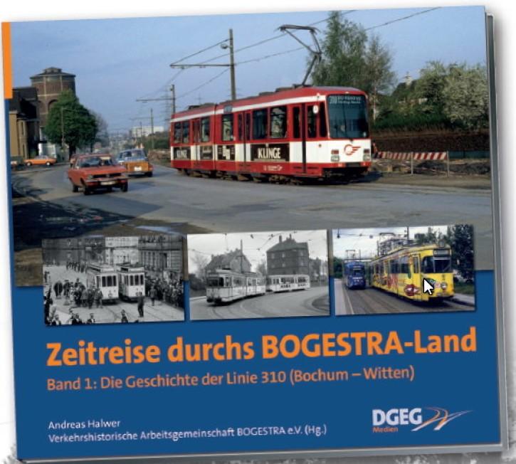 Zeitreise durch BOGESTRA-Land Band 1: Die Geschichte der Linie 310 (Bochum - Witten). Andreas Halwer & VhAG BOGESTRA e.V. (Hrsg.)