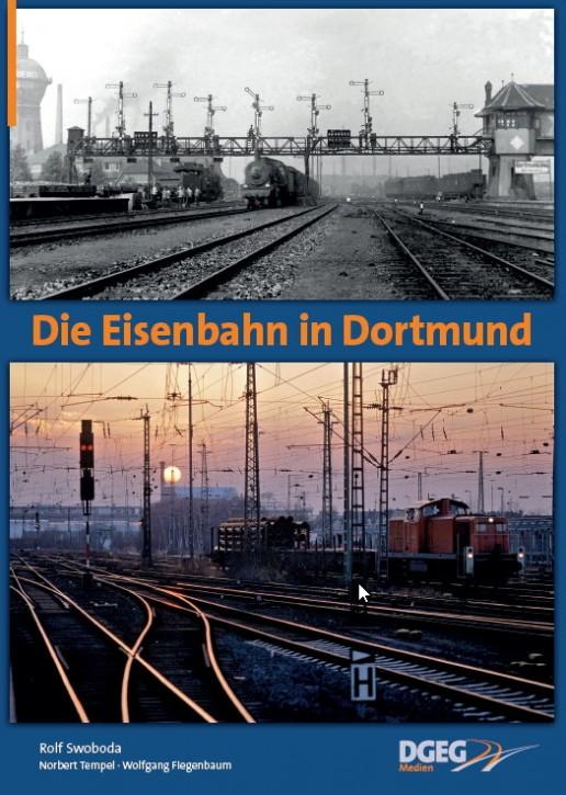 Die Eisenbahn in Dortmund. Rolf Swoboda