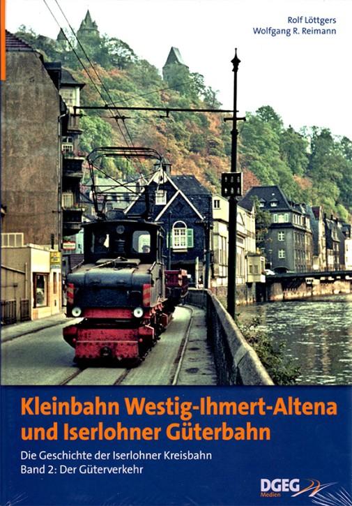 Kleinbahn Westig-Ihmert-Altena und Iserlohner Güterbahn. Die Geschichte der Iserlohner Kreisbahn Band 2: Der Güterverkehr. Rolf Löttgers & Wolfgang R. Reimann