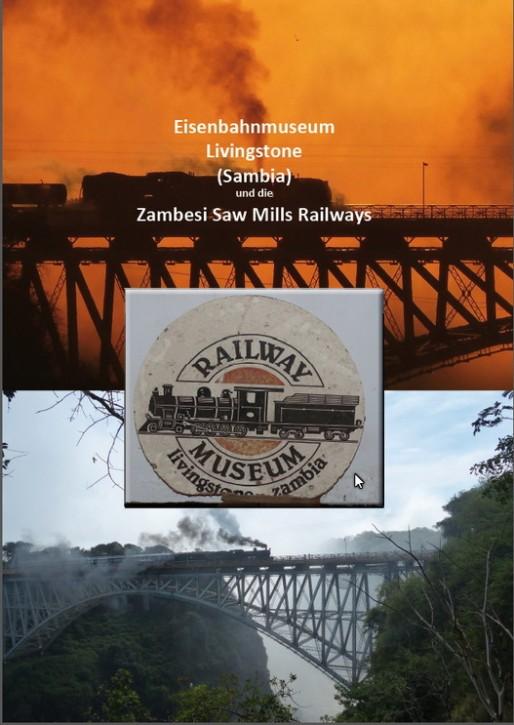 Eisenbahnmuseum Livingstone (Sambia) und die Zambesi Saw Mills Railways. Günter Krause