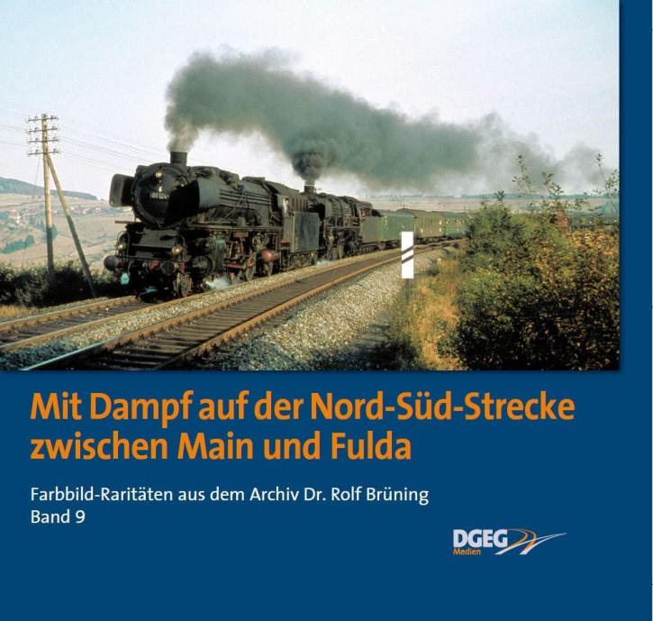 Farbbild-Raritäten aus dem Archiv Dr. Rolf Brüning Band 9. Mit Dampf auf der Nord-Süd-Strecke zwischen Main und Fulda.