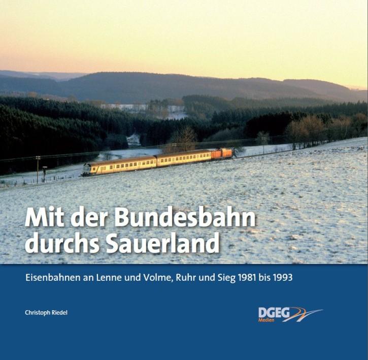 Mit der Bundesbahn durchs Sauerland. Eisenbahnen an Lenne und Volme, Ruhr und Sieg 1981 bis 1993. Christoph Riedel