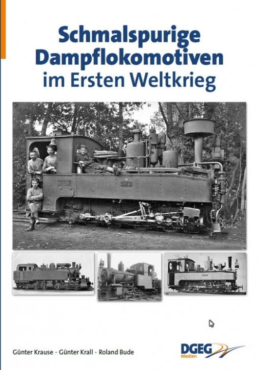 Schmalspurige Dampflokomotiven im Ersten Weltkrieg. Günter Krause, Günter Krall und Roland Bude