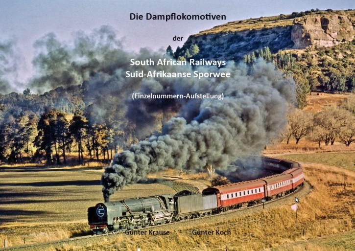 Die Dampflokomotiven der South African Railways SAR - Einzelnummernverzeichnis. Günter Koch und Günter Krause