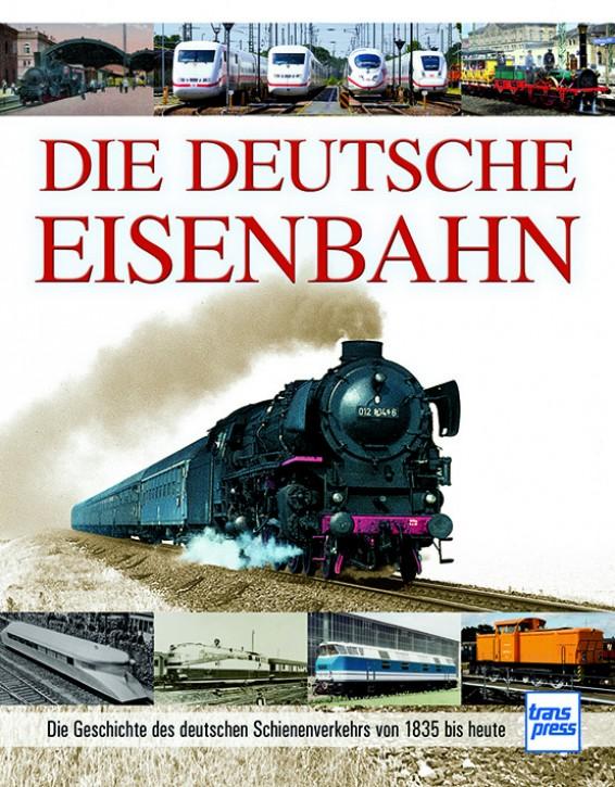 Die Deutsche Eisenbahn. Die Geschichte des deutschen Schienenverkehrs von 1835 bis heute. Carl Asmus