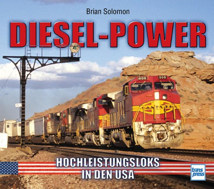 Diesel-Power - Hochleistungsloks in den USA. Brian Solomon