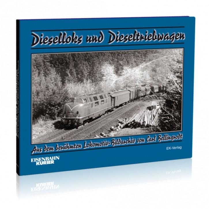 Dieselloks und Dieseltriebwagen. Aus dem berühmten Lokomotiv-Bildarchiv von Carl Bellingrodt
