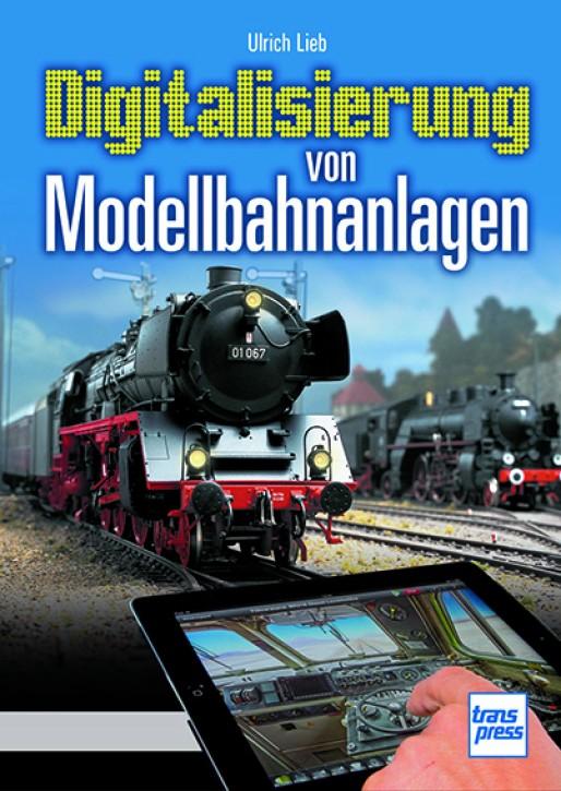Digitalisierung von Modellbahnanlagen. Ulrich Lieb
