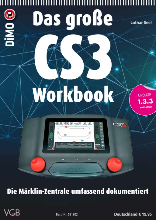 CD-Rom: Das große CS3 Workbook. Die Märklin-Zentrale umfassend dokumentiert. Lothar Seel