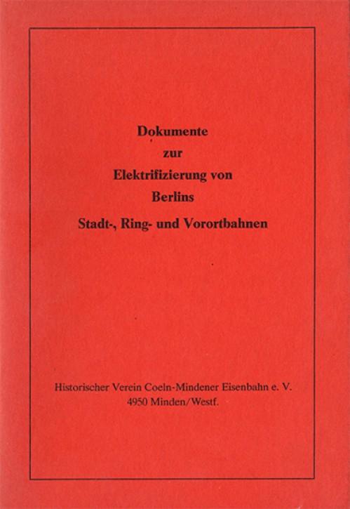 Antiquariat: Dokumente zur Elektrifizierung von Berlins Stadt-, Ring- und Vorortbahnen