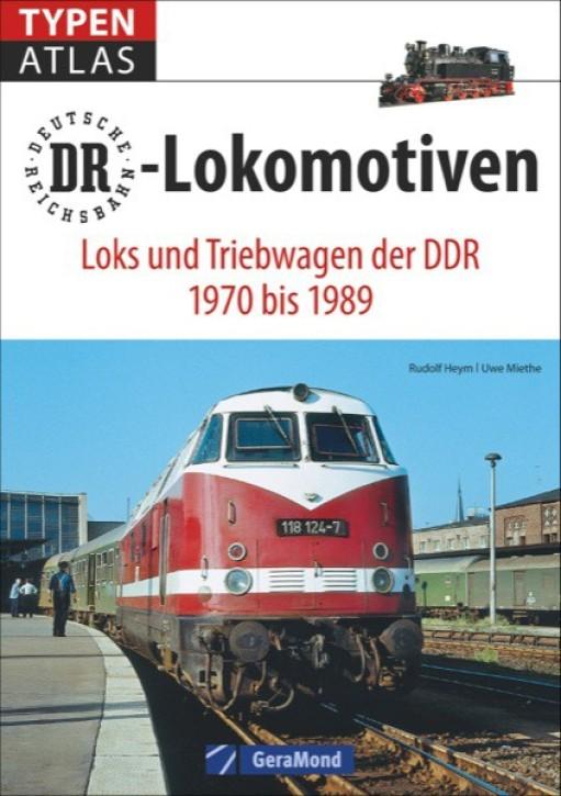 Typenatlas DR-Lokomotiven. Loks und Triebwagen der DDR 1970 bis 1989. Rudolf Heym & Uwe Miethe