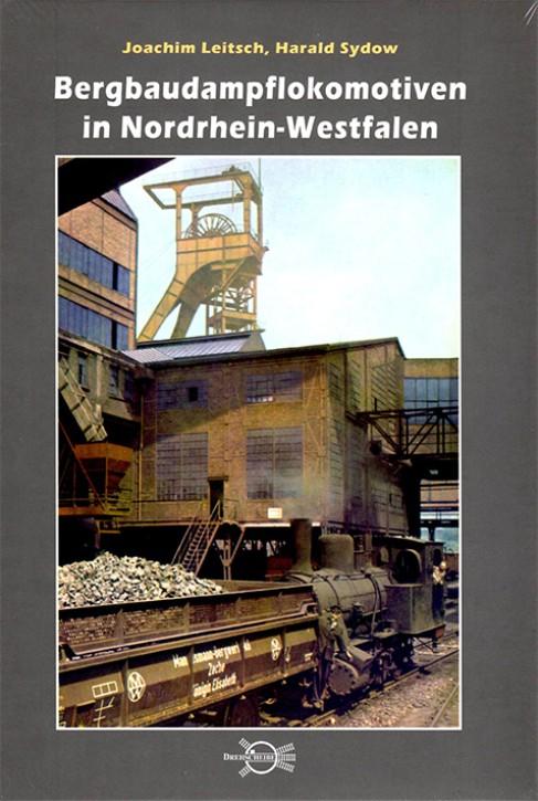 Bergbaudampflokomotiven in Nordrhein-Westfalen. Joachim Leitsch und Harald Sydow