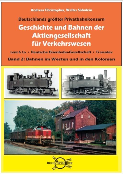 Geschichte und Bahnen der Aktiengesellschaft für Verkehrswesen Lenz & Co., Transdev Band 2. Andreas Christopher und Walter Söhnlein