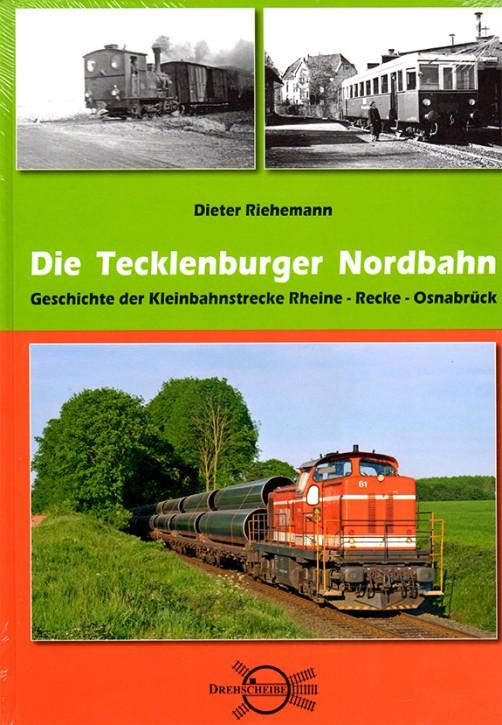 Die Tecklenburger Nordbahn. Geschichte der Kleinbahnstrecke Rheine - Recke - Osnabrück. Dieter Riehemann