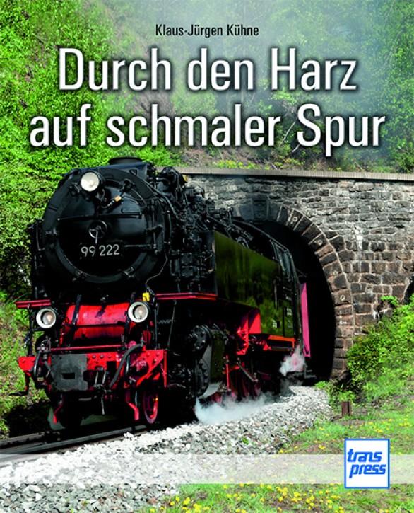 Durch den Harz auf schmaler Spur. Klaus-Jürgen Kühne