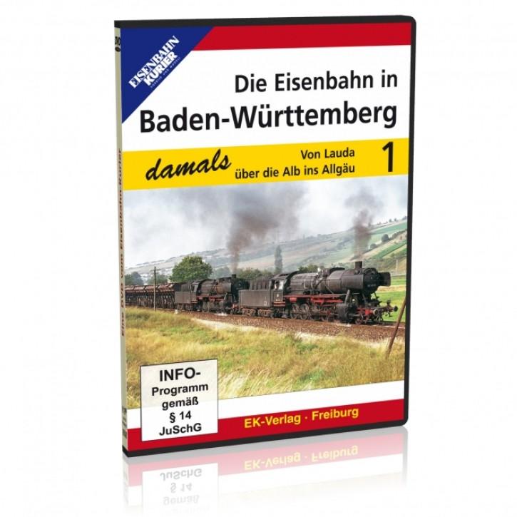 DVD: Die Eisenbahn in Baden-Württemberg damals 1. Von Lauda über die Alb ins Allgäu