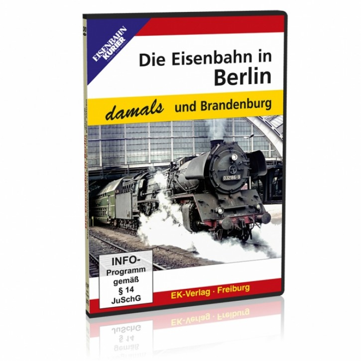 DVD: Die Eisenbahn in Berlin und Brandenburg damals