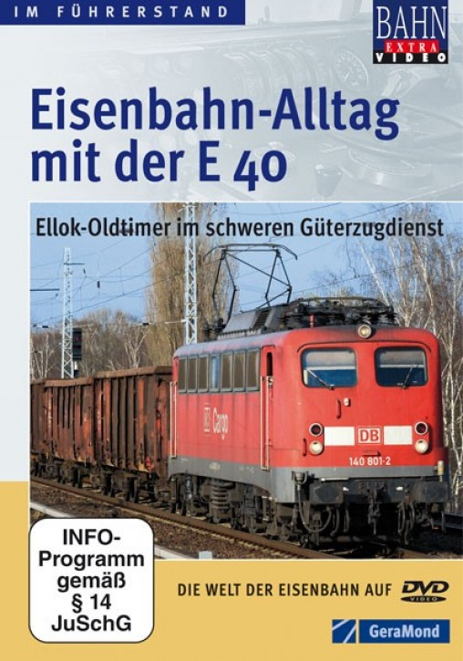 DVD: Eisenbahn-Alltag mit der E 40. Ellok-Oldtimer im schweren Güterzugdienst
