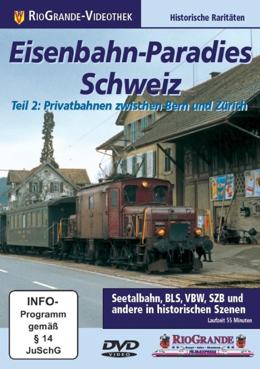 DVD:  Eisenbahn-Paradies Schweiz Teil 2: Privatbahnen zwischen Bern und Zürich
