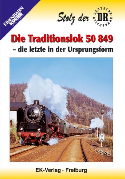 DVD: Stolz der DR. Die Traditionslok 50 849 - die letzte in der Ursprungsform
