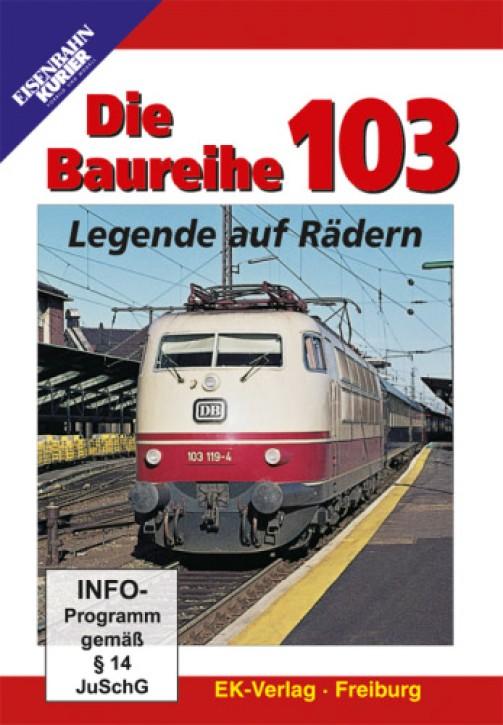 DVD: Die Baureihe 103. Legende auf Rädern