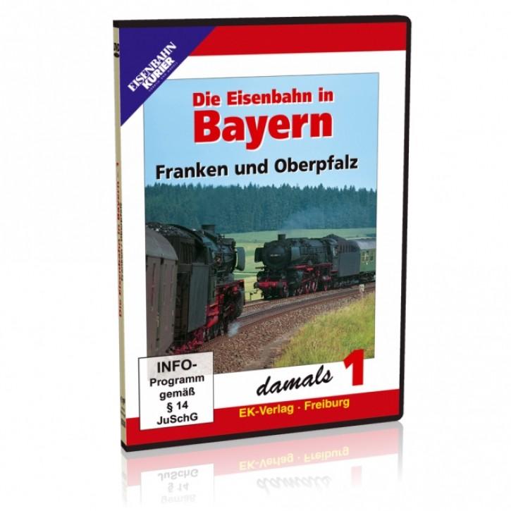 DVD: Die Eisenbahn in Bayern damals 1. Franken und Oberpfalz