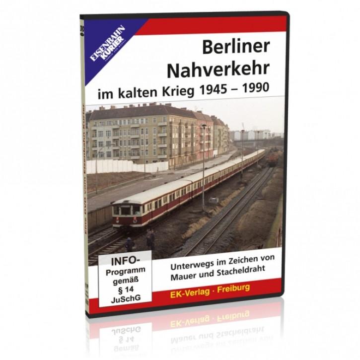 DVD: Berliner Nahverkehr im kalten Krieg 1945 - 1990. Unterwegs im Zeichen von Mauer und Stacheldraht