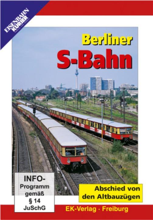 DVD: Berliner S-Bahn. Abschied von den Altbauzügen