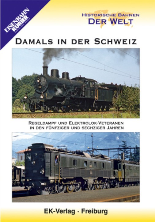 DVD: Damals in der Schweiz. Regeldampf und Ellokveteranen in den 50er und 60er Jahren