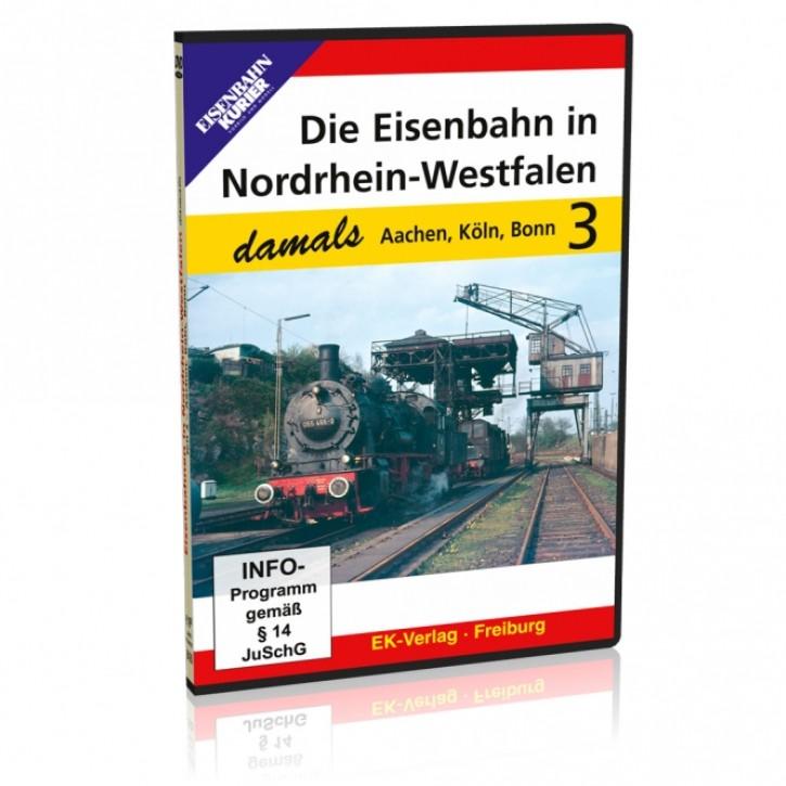 DVD: Die Eisenbahn in Nordrhein-Westfalen damals Teil 3: Aachen, Köln, Bonn