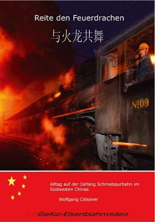DVD: Reite den Feuerdrachen. Alltag auf der JiaYang Schmalspurbahn im Südwesten Chinas
